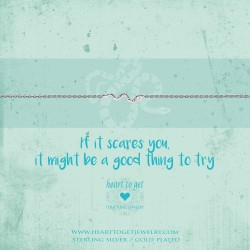 Heart to get bracelet - if it scares you it migth be a good thing to try - 601990